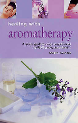 """""""AS NEW"""" Healing with Aromatherapy (Essentials for Health & Harmony), Halton, Me"""
