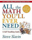 All the Math You'll Ever Need: A Self-Teaching Guide by Steve Slavin (Paperback, 1999)