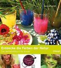 Entdecke die Farben der Natur von Helena Arendt (2011, Taschenbuch)