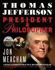 Thomas Jefferson: President & Philosopher by Jon Meacham (Hardback, 2014)