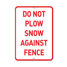 Vertical Metal Sign Multiple Sizes Do Not Plow Snow Against Fence Parking