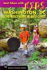 Best Hikes with Kids: Washington DC, the Beltway & Beyond by Jennifer Chambers (Paperback / softback, 2014)