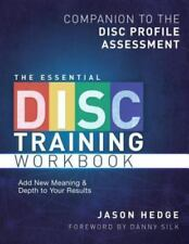 The Essential DISC Training Workbook : Companion to the DISC Profile Assessment by Jason Hedge (2012, Paperback)