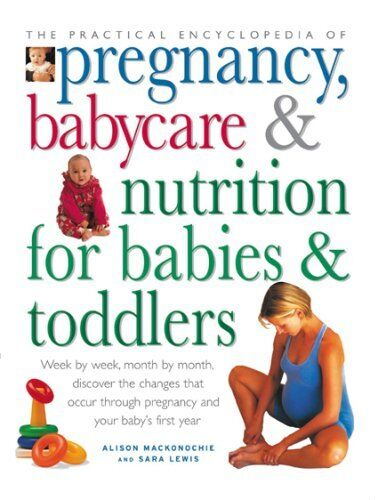 1 of 1 - The Practical Encyclopedia of pregnancy, babycare & nutrition for babies & tod,