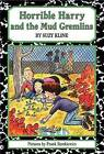 Horrible Harry and the Mud Gremlins /c by Suzy Klein ; Illustrated by Frank Remkiewicz by Suzy Kline (Hardback, 2003)