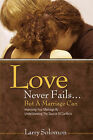 Love Never Fails ...But a Marriage Can by Larry Solomon (Paperback / softback, 2005)