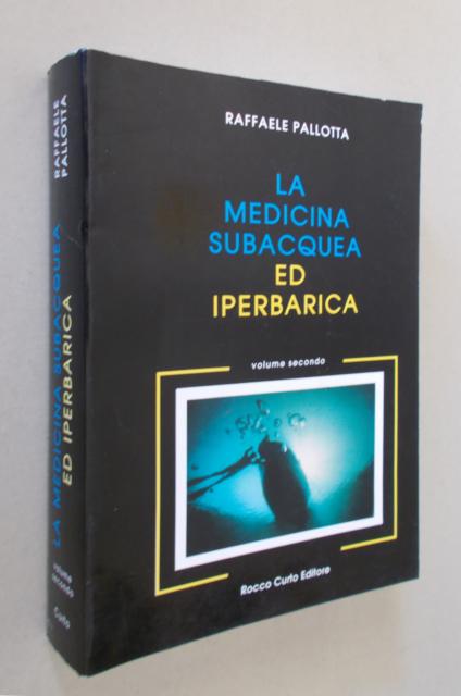 Raffaele Pallotta - La medicina subacquea e iperbarica. Vol. II