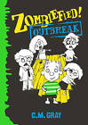 Zombiefied!: Outbreak by C.M. Gray (Paperback, 2016)