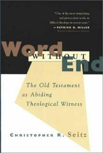 Word Without End : The Old Testament As Abiding Theological Witness