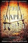 The Maple House: The True Story of a Haunting by Jeanie Dyer (Paperback / softback, 2014)