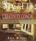 Secrets of a Creativity Coach by PH D Eric Maisel (CD-Audio, 2015)