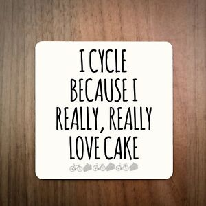 Cycling Drinks Coaster I Cycle Because I Really Really Love Cake
