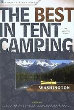 The Best in Tent Camping: Washington: A Guide for Car Campers Who Hate RVs, Conc