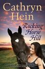 Rocking Horse Hill by Cathryn Hein (Paperback, 2014)