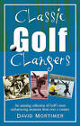 Classic Golf Clangers by David Mortimer (Paperback, 2004)