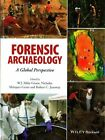 Forensic Archaeology: A Global Perspective by Nicholas Marquez-Grant, Rob Janaway, W. J. Mike Groen (Hardback, 2015)