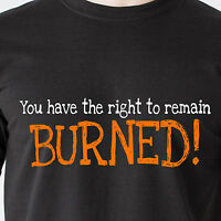 You Have The Right To Remain Burned Kelso Fire Hot Vintage 70s Funny T-shirts