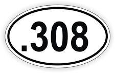 .308 Oval Vinyl Decal / Sticker Gun Rights Laws Euro Bumper Label 308 Winchester