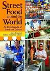 Street Food Around the World: An Encyclopedia of Food and Culture by Colleen Taylor Sen, Bruce Kraig (Hardback, 2013)
