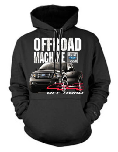 New Ford Off Road Machine Black Hoodie F150 Truck mechanic 4X4 built tough