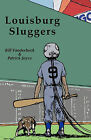 Louisburg Sluggers a Novel by Bill Vanderbeck, Patrick J Joyce (Paperback / softback, 2011)