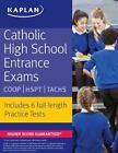 Kaplan Test Prep: Catholic High School Entrance Exams : Coop * Hspt * Tachs by Kaplan Test Prep and Admissions Staff (2016, Paperback)