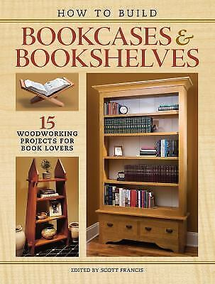 Building Bookcases And Bookshelves 15 Woodworking Projects For Book Lovers 2016 Paperback For Sale Online Ebay