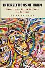 Intersections of Harm: Narratives of Latina Deviance and Defiance by Laura Halperin (Hardback, 2015)