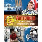 Astronaut: Life as a Scientist and Engineer in Space: 2016 by Ruth Owen (Paperback, 2016)