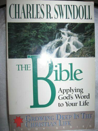 The Bible  Applying God s Word to Your Life  Growing Deep in the Chri