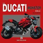 The Ducati Monster Bible von Ian Falloon (2014, Gebundene Ausgabe)