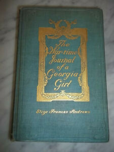 THE WAR-TIME JOURNAL OF A GEORGIA GIRL - 1908 FIRST EDITION  FREE SHIPPING!