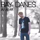 In Fear by Ray Danes (CD, Nov-2015)