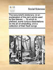 The Scoundrel's Dictionary, or an Explanation of the Cant Words Used by the Thieves, ... to Which Is Prefixed, Some Curious Dissertations on the Art of Wheedling; And a Collection of Their Flash Songs by Multiple Contributors, See Notes Multiple Contributors (Paperback / softback, 2010)
