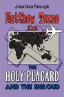 Matthew Texas in: The Holy Placard and the Shroud by Jonathan Panczyk (Paperback / softback, 2012)