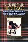 Our British Heritage - Volume II 9781425748111 by Merlene Hutto Byars Book