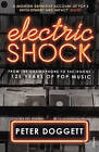 Electric Shock: From the Gramophone to the iPhone - 125 Years of Pop Music by Peter Doggett (Paperback, 2016)