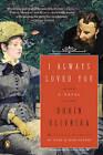 I Always Loved You: A Novel by Robin Oliveira (Paperback, 2015)
