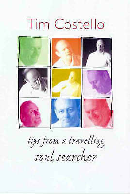 1 of 1 - TIPS FROM A TRAVELLING SOUL SEARCHER by Tim Costello (PB 1999) LIKE NEW!