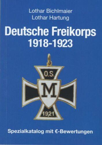 5233 Handbuch Deutsche Freikorps 1918-1923 Spezialkatalog 3.Auflage 2007