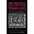 The Tricycle: The Complete Tribunal Plays 1994-2012 by Nicolas Kent, Richard Norton-Taylor, Victoria Brittain (Paperback, 2014)