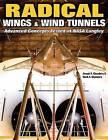 Radical Wings and Wind Tunnels by Joseph R. Chambers, Mark A. Chambers (Hardback, 2008)