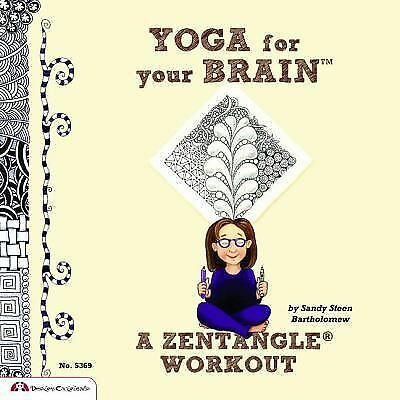 Yoga for Your Brain : A Zentangle Workout by Sandy Steen Bartholomew (2011,...