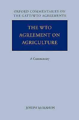 The WTO Agreement on Agriculture: A Commentary by Joseph McMahon (Hardback,...