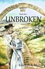 Triple Creek Ranch - Unbroken by Rebekah a Morris (Paperback / softback, 2013)