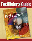 Facilitator's Guide to  How the Brain Learns by David A. Sousa (Paperback, 2006)