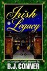 Irish Legacy 9780595676026 by B J Conner Hardback