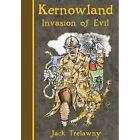 Kernowland 3 Invasion of Evil by Jack Trelawny (Paperback, 2013)
