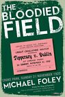 The Bloodied Field: Croke Park. Sunday 21 November 1920 by Michael Foley (Paperback, 2015)