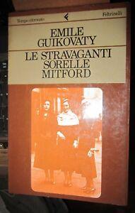 E-GUIKOVATY-LE-STRAVAGANTI-SORELLE-MITFORD-FELTRINELLI-1A-ED-1983-A9